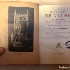 Libros antiguos: NUESTRA SEÑORA DE VALME RESEÑA HISTÓRICO DESCRIPTIVA DE ESTA SAGRADA IMAGEN. SEVILLA: E. RASCO, 1897. Lote 148218854