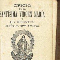 Libros antiguos: OFICIO DE LA SANTÍSIMA VIRGEN. Lote 149340746