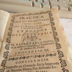 Libros antiguos: LIBRO PRÁCTICA DE LOS ESPIRITUALES EXERCICIOS DEL GLORIOSO PADRE SAN IGNACIO DE LOYOLA 1714. Lote 149439350