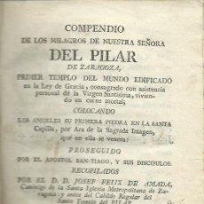 Libros antiguos: JOSEF F. DE AMADA: COMPENDIO DE LOS MILAGROS DE NUESTRA SEÑORA DEL PILAR DE ZARAGOZA (1796). Lote 149523310