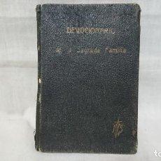 Libros antiguos: ANTIGUO LIBRO MISAL DEVOCIONARIO DE LA SAGRADA FAMILIA - VALERIANO PUERTAS - AÑO 1931 . Lote 149672758