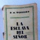 Libros antiguos: LA ESCLAVA DEL SEÑOR - TENREIRO, RAMÓN MARÍA. Lote 149698466