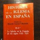Libros antiguos: HISTORIA DE LA IGLESIA EN ESPAÑA-TOMO II(1ºY2º)-(62€). Lote 149964398