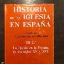 Libros antiguos: HISTORIA DE LA IGLESIA EN ESPAÑA-TOMO III(1ºY2º)(62€). Lote 149964538