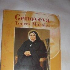 Libros antiguos: GENOVEVA TORRES MORALES. VIDA, VIRTUDES Y MILAGROS -MARIANO MAINAR ELPUENTE. Lote 150158890