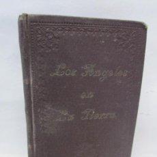 Libros antiguos: MANUAL DE LA ASOCIACION DE LOS SANTOS ANGELES. LOS ANGELES EN LA TIERRA. 1923. VER FOTOS. Lote 150361006