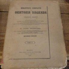 Libros antiguos: BIBLIOTECA COMPLETA DE ORATORIA SAGRADA. D. JUAN TRONCOSO. SEGUNDA EDCION. TOMO IV. 1867.. Lote 150518854