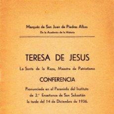 Libros antiguos: TERESA DE JESÚS. LA SANTA DE LA RAZA, MAESTRA DE PATRIOTISMO. MARQUÉS DE SAN JUAN DE PIEDRAS ALBAS. Lote 151152226
