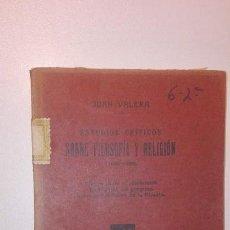 Libros antiguos: ESTUDIOS CRÍTICOS SOBRE FILOSOFÍA Y RELIGIÓN (1856 - 1863) TOMO XXXIV - JUAN VALERA 1913. Lote 151167090