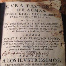 Libros antiguos: CURA PASTORAL DE ALMAS, DE F. ROMEU, 1737. Lote 151478202