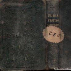 Libros antiguos: JOSÉ AMORES : EL DÍA FESTIVO SANTIFICADO (ROCA Y BROS, 1866) . Lote 151484290