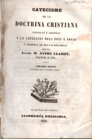 ANTON CLARET : CATECISME DE LA DOCTRINA CRISTIANA (1850) CON GRABADOS (Libros Antiguos, Raros y Curiosos - Religión)