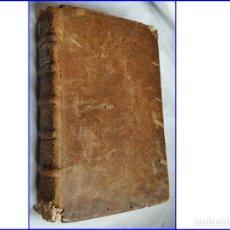 Libros antiguos: AÑO 1723: LIBRO DEL SIGLO XVIII DE CASI 300 AÑOS DE ANTIGÜEDAD.. Lote 151522186