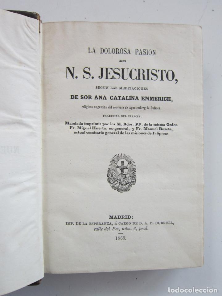 ANA CATALINA EMMERICH. LA DOLOROSA PASIÓN DE N.S. JESUCRISTO. 1865 (Libros Antiguos, Raros y Curiosos - Religión)