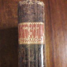 Libros antiguos: ORACIÓN Y MEDITACIÓN. Lote 152034530