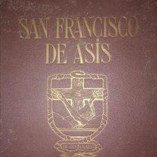 Libros antiguos: SAN FRANCISCO DE ASÍS. ILUSTRADO POR JOSÉ BENLLIURE. COMENTARIOS DEL P. ANTONIO TORRÓ FRANCISCANO. Lote 113873399