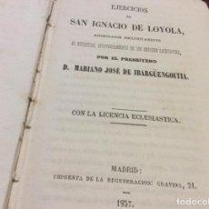 Libros antiguos: EJERCICIOS DE SAN IGNACIO DE LOYOLA. 1857. INTERESANTE. Lote 152205710