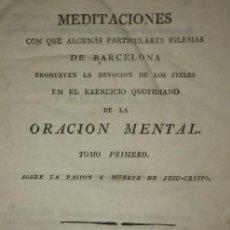 Libros antiguos: 1819, 1830 Y 1840 MEDITACIONES. ORACIÓN MENTAL IGLESIAS DE BARCELONA. 3 TOMOS EN 1 LEER DESCRIPCIÓN. Lote 114689831