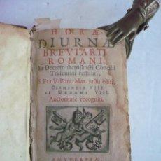 Libros antiguos: HORAE DIURNE BREVIARII ROMANI; COMUNE SANCTORUM;HORAE DIURNAE PROPIAE SANCTORUM HISPANORUM. Lote 151945120