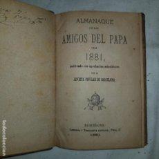 Libros antiguos: ALMANAQUE DE LOS AMIGOS DEL PAPA PARA 1881 - REVISTA POPULAR DE BARCELONA 1880. Lote 152558050