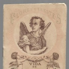 Libros antiguos: VIDA DE SAN RAFAEL ARCANGEL, EDITOR SATURNINO CALLEJA, SERIE FLORES CELESTES. AÑO 1898.. Lote 152672978