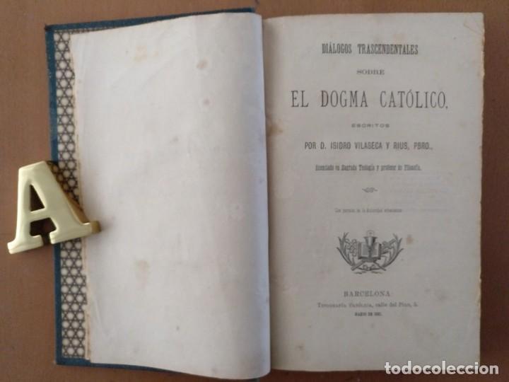 Libros antiguos: EL DOGMA CATOLICO ISIDRO VILASECA Y RIUS TIPOGRAFIA CATOLICA BARCELONA 1881 - Foto 2 - 152746302