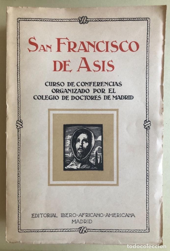 RELIGION- SAN FRANCISCO DE ASIS- CURSO CONFERENCIAS COLEGIO DE DOCTORES- MADRID 1.927 (Libros Antiguos, Raros y Curiosos - Religión)