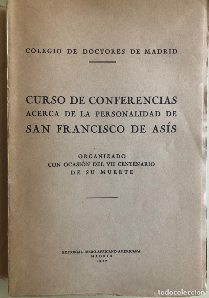 Libros antiguos: RELIGION- SAN FRANCISCO DE ASIS- CURSO CONFERENCIAS COLEGIO DE DOCTORES- MADRID 1.927 - Foto 2 - 153217610