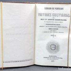 Libros antiguos: EJERCICIO DE PERFECCIÓN VIRTUDES CRISTIANAS P ALONSO RODRÍGUEZ COMPAÑÍA JESÚS JAIME SUBIRANA 1857. Lote 222738153