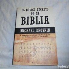 Libros antiguos: EL CODIGO SECRETO DE LA BIBLIA.MICHAEL DROSNIN.EDITORIAL PLANETA 1997. Lote 153400482