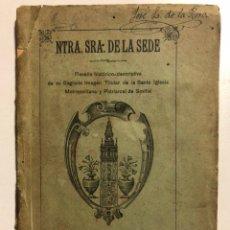 Libros antiguos: NUESTRA SEÑORA DE LA SEDE. RESEÑA HISTÓRICO DESCRIPTIVA DE SU SAGRADA IMAGEN. MORGADO, ALONSO DE.. Lote 154005094