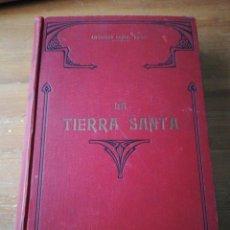 Alte Bücher - La Tierra Santa o Palestina. Antonio Llor, pbro. 1896. - 154092530