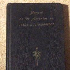Livros antigos: MANUAL DE LOS AMANTES DE JESUS SACRAMENTADO. HORMIGA DE ORO 1912. Lote 154449110