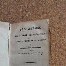 Libros antiguos: LE SCAPULAIRE DE LA PASSION DE JÉSUS-CHRIST ET DE LA COMPASSION DE LA SAINTE VIERGE OU.... Lote 154676838