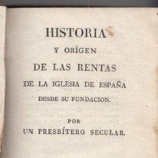 Livres anciens: HISTORIA Y ORIGEN DE LAS RENTAS DE LA IGLESIA DE ESPAÑA. MADRID, 1828. Lote 154958258