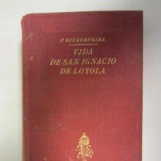 Libri antichi: VIDA DE SAN IGNACIO DE LOYOLA. P. RIVADENEIRA. ADMINISTRACIÓN DEL APOSTOLADO DE LA PRENSA 1920. TAPA. Lote 155071342