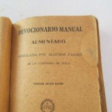 Libros antiguos: DEVOCIONARIO MANUAL AUMENTADO ARREGLADO POR ALGUNOS PADRES DE LA COMPAÑIA DE JESUS 1939. Lote 155181486