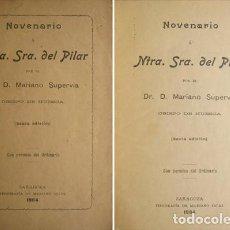 Libros antiguos: SUPERVÍA, MARIANO. NOVENARIO A NUESTRA SEÑORA DEL PILAR. ZARAGOZA, 1904.. Lote 155595010