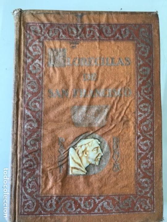 Libros antiguos: Florecillas del glorioso San Francisco de Asís Edición Centenario 1226-1926 - Foto 2 - 155616206