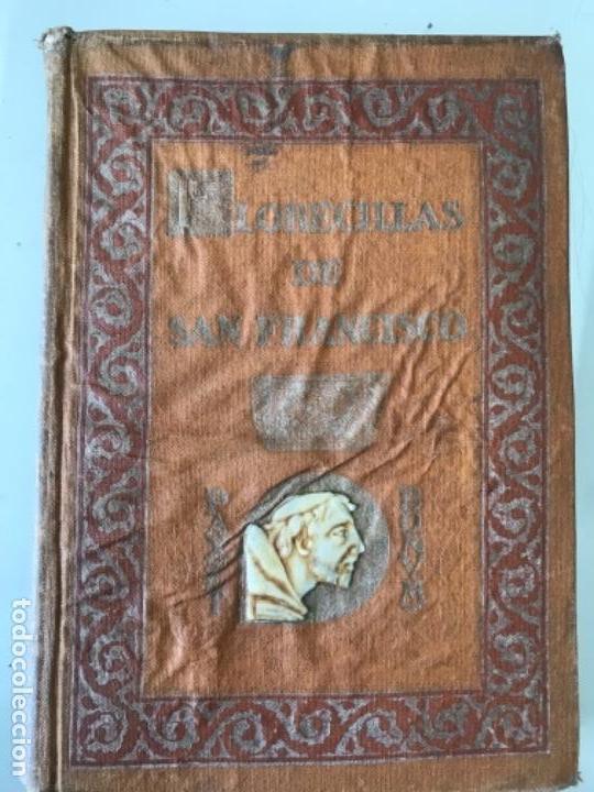 FLORECILLAS DEL GLORIOSO SAN FRANCISCO DE ASÍS EDICIÓN CENTENARIO 1226-1926 (Libros Antiguos, Raros y Curiosos - Religión)