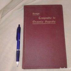 Libros antiguos: COMPENDIO DE ORATORIA SAGRADA PARA USO DE LOS SEMINARIOS 1912, POR ESTEBAN MONEGAL. Lote 155667438