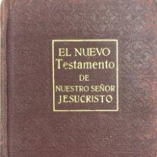 Libros antiguos: EL NUEVO TESTAMENTO DE NUESTRO SEÑOR JESUCRISTO. F TORRES AMAT & P.C. BALLESTER. 1920. 1049 PAGS.. Lote 155919298