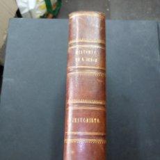Libros antiguos: HISTORIA DE NUESTRO SEÑOR JESUCRISTO. GASPAR Y ROIG. MADRID, 1865. Lote 156500838