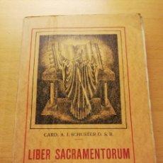 Libros antiguos: LIBER SACRAMENTORUM. ESTUDIO HISTÓRICO - LITÚRGICO SOBRE EL MISAL ROMANO. TOMO I (SCHUSTER). Lote 156505386