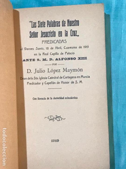 Libros antiguos: LAS SIETE PALABRAS DE NUESTRO SEÑOR JESUCRISTO 1919 CAPILLA REAL ALFONSO XIII DEAN CATEDRAL MURCIA - Foto 2 - 156839742