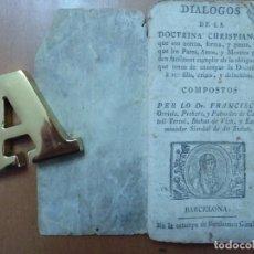 Libros antiguos: DIALOGOS DE LA DOCTRINA CRISTIANA FRANCISCO ORRIOLS BISBAT DE VICH TEXTO EN CATALAN. Lote 157241198