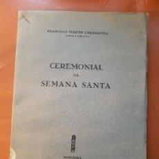 Libros antiguos: ANTIGUO LIBRO RELIGIOSO CEREMONIAL DE SEMANA SANTA MARTIN CARRASCOSA PERPETUO SOCORRO 1959. Lote 157892798