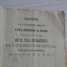 Libros antiguos: ANTIGUA NOVENA VIRGEN SANTA GERTRUDIS LA MAGNA.REAL MONASTERIO SAN CLEMENTE.SEVILLA 1848. Lote 159131226
