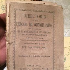 Libros antiguos: ANTIGUO LIBRO DIRECTORIO DE LOS EJERCICIOS DEL ORATORIO PARVO SAN FELIPE NERI BARCELONA AÑO 1985. Lote 159300138
