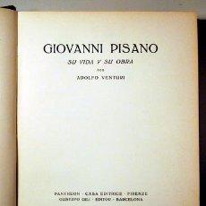Libros antiguos: PISANO, GIOVANNI - VENTURI, ADOLFO - GIOVANNI PISANO. SU VIDA Y SU OBRA - BARCELONA 1930 - MUY ILUST. Lote 159475798